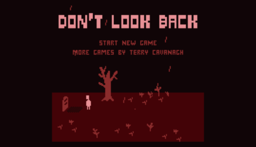 死にゲー『Don't Look Back』込められたメッセージ、ミニマルなアート